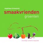 Smaakvrienden groenten - Angélique Schmeinck
